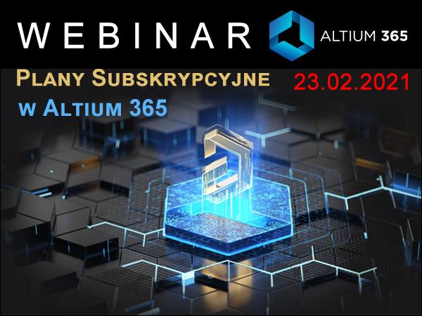 Webinarium Plany Subskrybcyjne w Altium 365